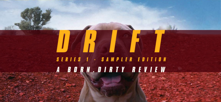 Drift Series 1 - Sampler Edition, Born Dirty review